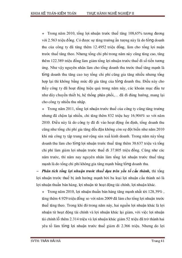 KHOA KẾ TOÁN-KIỂM TOÁN THỰC HÀNH NGHỀ NGHIỆP II SVTH: TRẦN HẢI HÀ Trang 41 + Trong năm 2010, tổng lợi nhuận trước thuế tăn...
