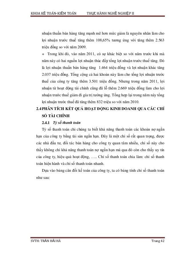 KHOA KẾ TOÁN-KIỂM TOÁN THỰC HÀNH NGHỀ NGHIỆP II SVTH: TRẦN HẢI HÀ Trang 42 nhuận thuần bán hàng tăng mạnh mẽ hơn mức giảm ...