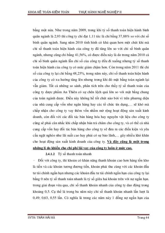 KHOA KẾ TOÁN-KIỂM TOÁN THỰC HÀNH NGHỀ NGHIỆP II SVTH: TRẦN HẢI HÀ Trang 44 bằng một nửa. Như trong năm 2009, trong khi tỷ ...