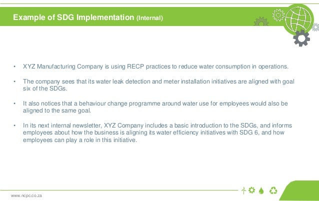 www.ncpc.co.za • XYZ Manufacturing Company is using RECP practices to reduce water consumption in operations. • The compan...