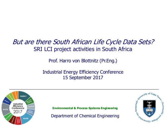 Environmental & Process Systems Engineering Department of Chemical Engineering But are there South African Life Cycle Data...