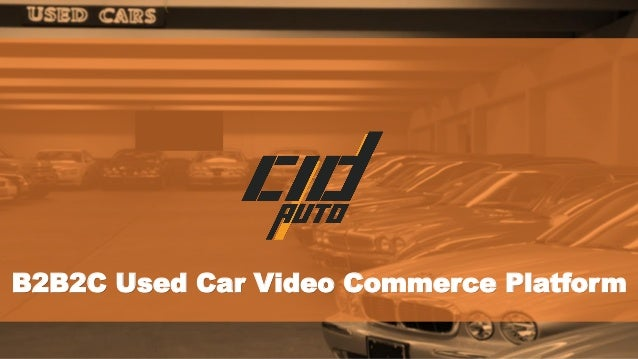 B2B2C Used Car Video Commerce Platform