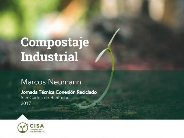 Marcos Neumann Jornada Técnica Conexión Reciclado San Carlos de Bariloche 2017 Compostaje Industrial