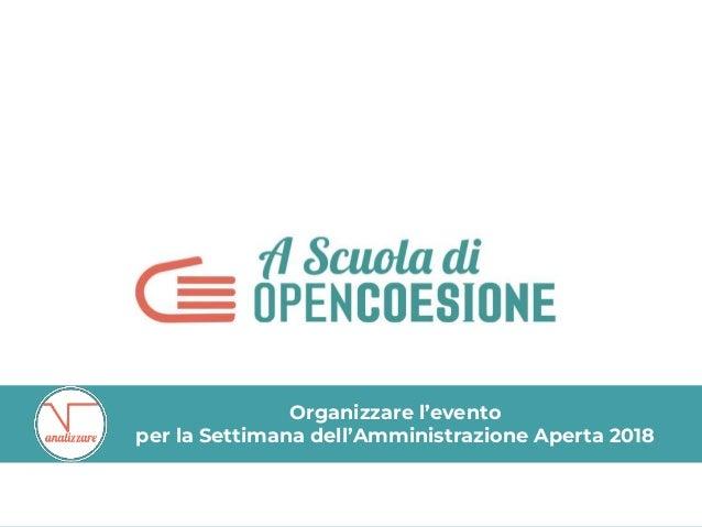 Organizzare l'evento per la Settimana dell'Amministrazione Aperta 2018