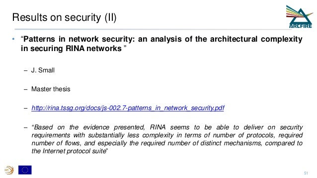 """Results on security (II) • """"Patterns in network security: an analysis of the architectural complexity in securing RINA net..."""