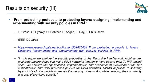 """Results on security (III) • """"From protecting protocols to protecting layers: designing, implementing and experimenting wit..."""