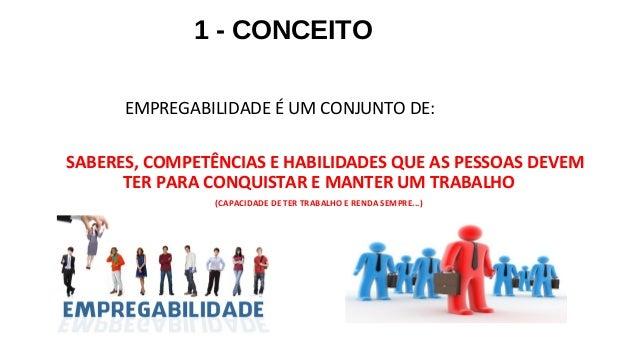 EMPREGABILIDADE – COMPETÊNCIAS E HABILIDADES Slide 3