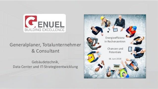 Generalplaner, Totalunternehmer & Consultant Gebäudetechnik, Data Center und IT-Strategieentwicklung Energieeffizienz in R...