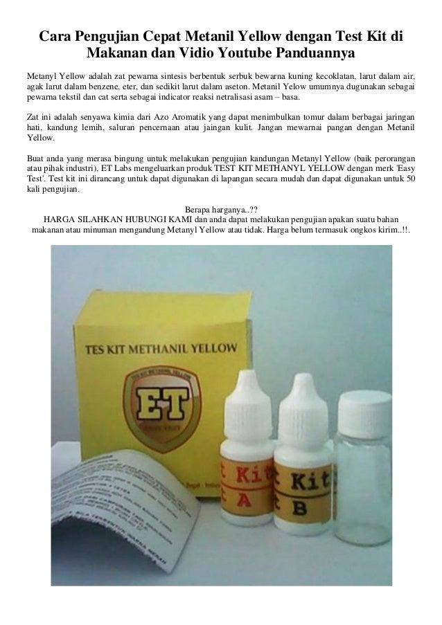 Cara Pengujian Cepat Metanil Yellow dengan Test Kit di Makanan dan Vidio Youtube Panduannya Metanyl Yellow adalah zat pewa...