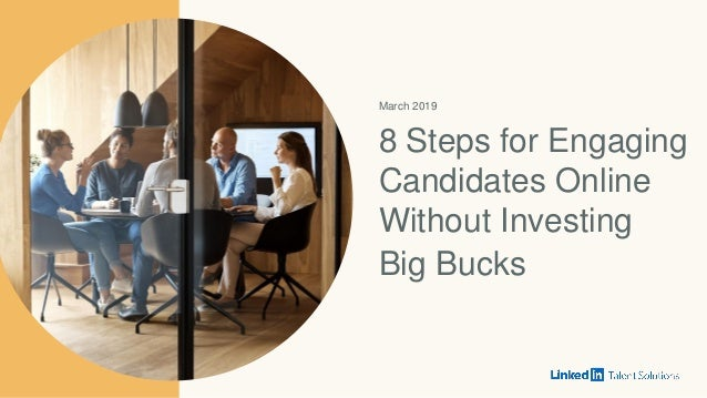 March 2019 8 Steps for Engaging Candidates Online Without Investing Big Bucks