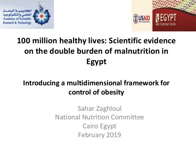 100 million healthy lives: Scientific evidence on the double burden of malnutrition in Egypt Introducing a multidimensiona...