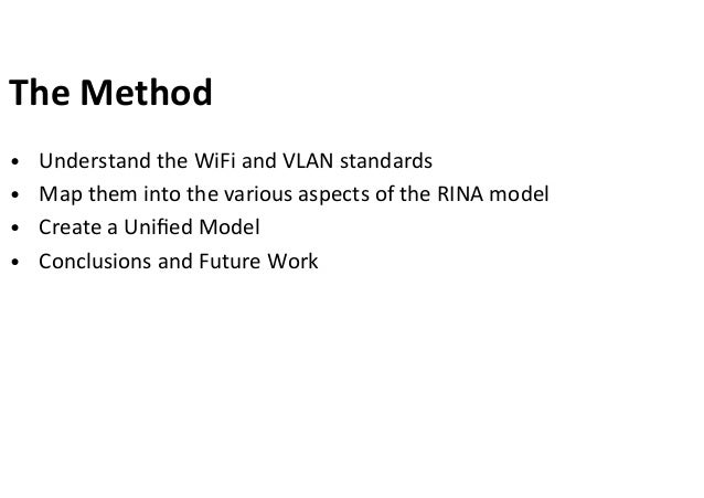 Unifying WiFi and VLANs with the RINA model Slide 3