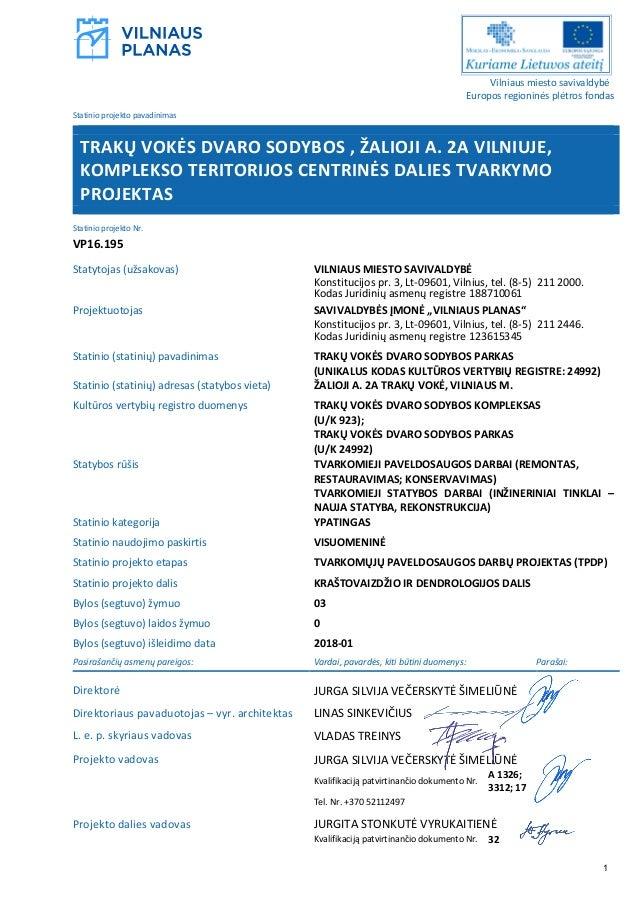 Vilniaus miesto savivaldybė Europos regioninės plėtros fondas Statinio projekto pavadinimas TRAKŲ VOKĖS DVARO SODYBOS , ŽA...