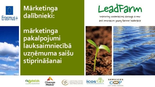 Mārketinga dalībnieki: mārketinga pakalpojumi lauksaimniecībā uzņēmuma saišu stiprināšanai