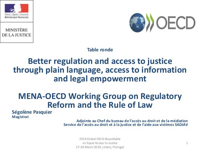 2019 Global OECD Roundtable on Equal Access to Justice 27-28 March 2019, Lisbon, Portugal Table ronde Better regulation an...