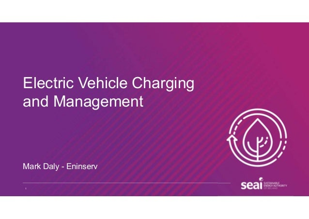 1 Electric Vehicle Charging and Management Mark Daly - Eninserv