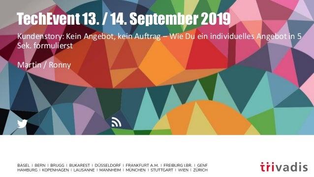 TechEvent 13. / 14. September 2019 Kundenstory: Kein Angebot, kein Auftrag – Wie Du ein individuelles Angebot in 5 Sek. fo...