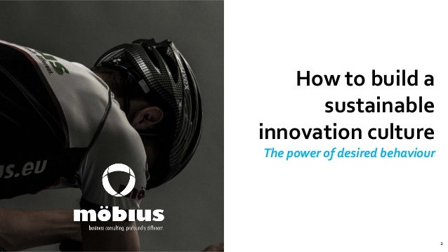 Building an innovation culture, steering individual and team behavior (by Möbius Business Redesign) Slide 2