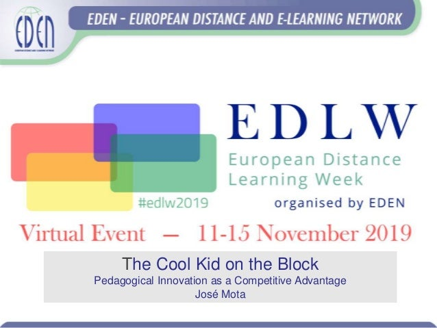 The Cool Kid on the Block Pedagogical Innovation as a Competitive Advantage José Mota