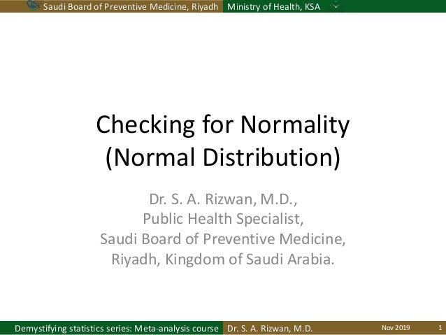 Saudi Board of Preventive Medicine, Riyadh Ministry of Health, KSA Dr. S. A. Rizwan, M.D.Demystifying statistics series: M...