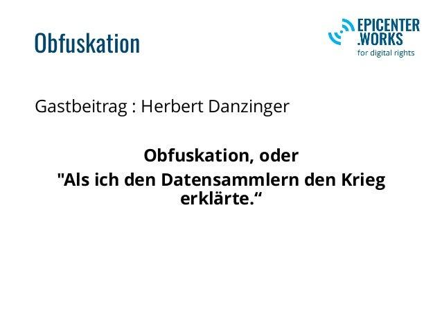 """Obfuskation Gastbeitrag : Herbert Danzinger Obfuskation, oder """"Als ich den Datensammlern den Krieg erklärte."""""""