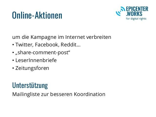 """Online-Aktionen um die Kampagne im Internet verbreiten • Twitter, Facebook, Reddit... • """"share-comment-post"""" • LeserInnenb..."""