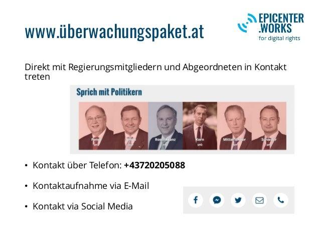 www.überwachungspaket.at Direkt mit Regierungsmitgliedern und Abgeordneten in Kontakt treten • Kontakt über Telefon: +4372...