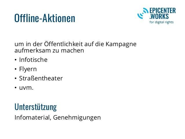 Offline-Aktionen um in der Öffentlichkeit auf die Kampagne aufmerksam zu machen • Infotische • Flyern • Straßentheater • u...