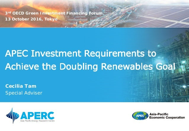 Cecilia Tam Special Adviser 3rd OECD Green Investment Financing Forum 13 October 2016, Tokyo