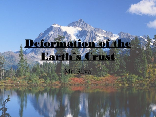 Deformation of the  Earth's Crust      Mr. Silva