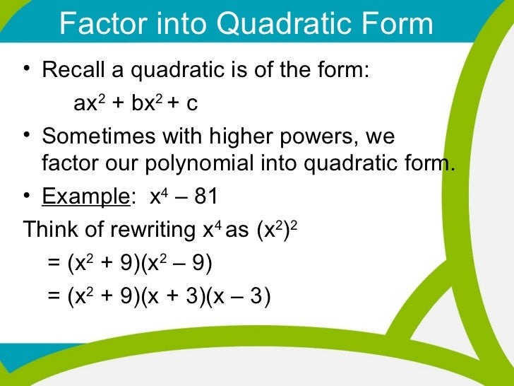 3/1/12 Factor by Grouping and Factoring into Quadratic Form