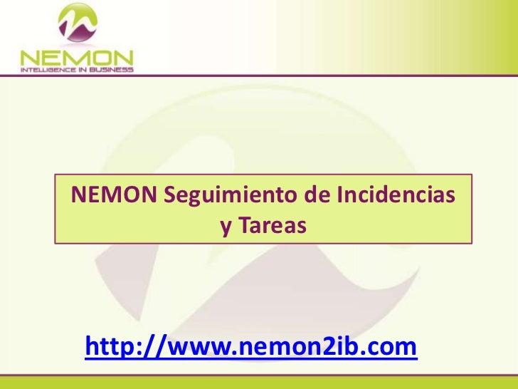 NEMON Seguimiento de Incidencias<br />y Tareas<br />http://www.nemon2ib.com<br />