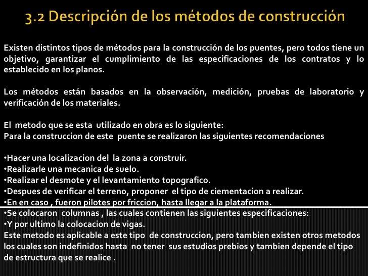 3.2 Descripción de los métodos de construcción<br />Existen distintos tipos de métodos para la construcción de los puentes...