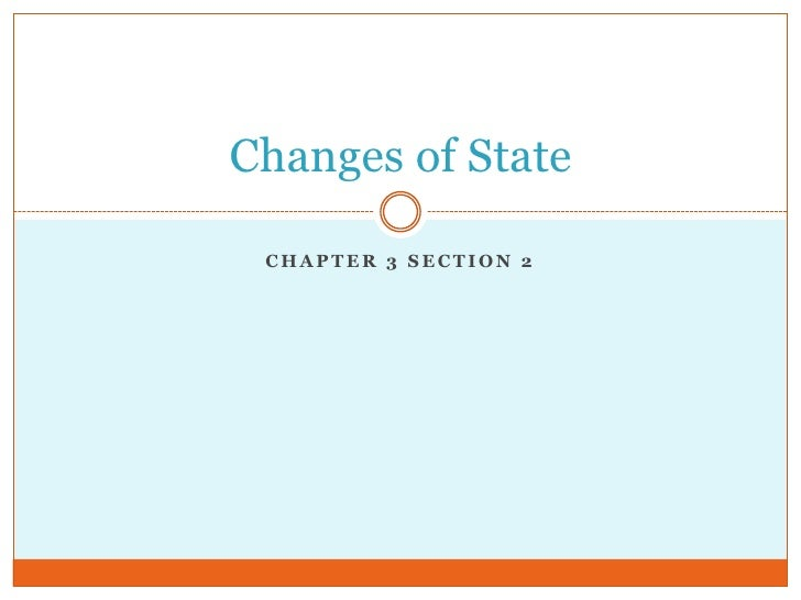 Chapter 3 section 2<br />Changes of State<br />