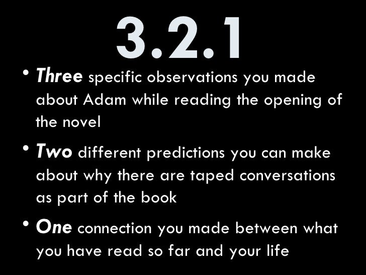3.2.1 <ul><li>Three  specific observations you made about Adam while reading the opening of the novel </li></ul><ul><li>Tw...