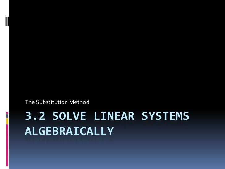 3.2 Solve Linear Systems Algebraically<br />The Substitution Method<br />