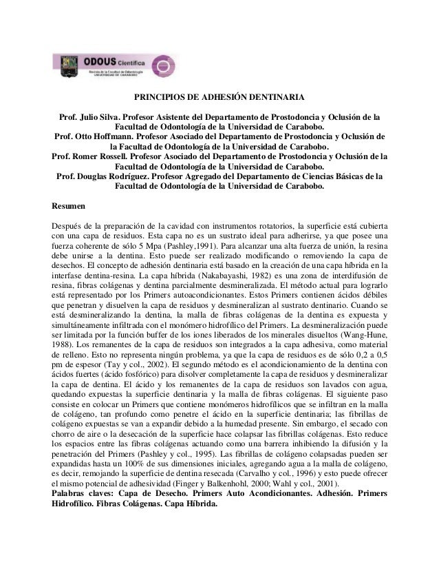 PRINCIPIOS DE ADHESIÓN DENTINARIA Prof. Julio Silva. Profesor Asistente del Departamento de Prostodoncia y Oclusión de la ...
