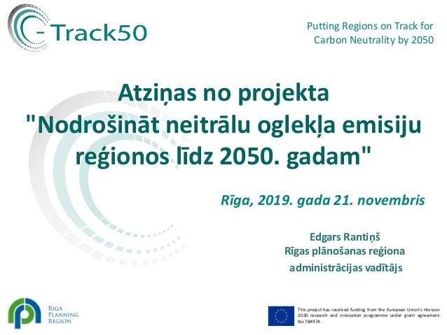 Putting Regions on Track for Carbon Neutrality by 2050 This project has received funding from the European Union's Horizon...