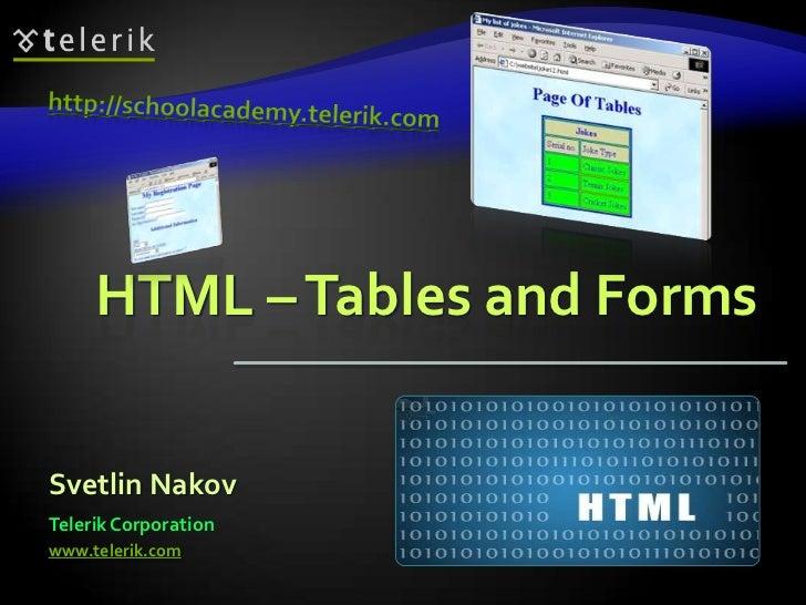 HTML – Tables and FormsSvetlin NakovTelerik Corporationwww.telerik.com