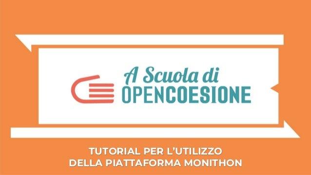 TUTORIAL PER L'UTILIZZO DELLA PIATTAFORMA MONITHON