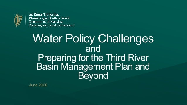 Water Policy Challenges and Preparing for the Third River Basin Management Plan and Beyond June 2020