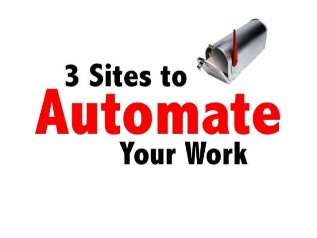 3 Sites to Automate Your Work