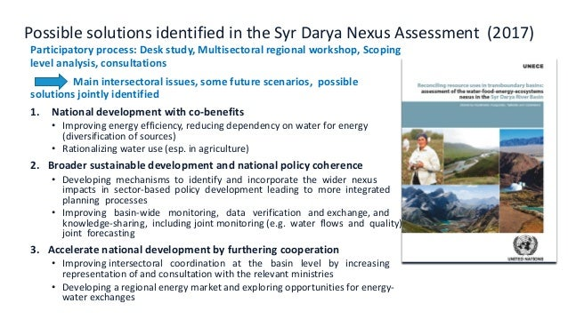Possible solutions identified in the Syr Darya Nexus Assessment (2017) 1. National development with co-benefits • Improvin...