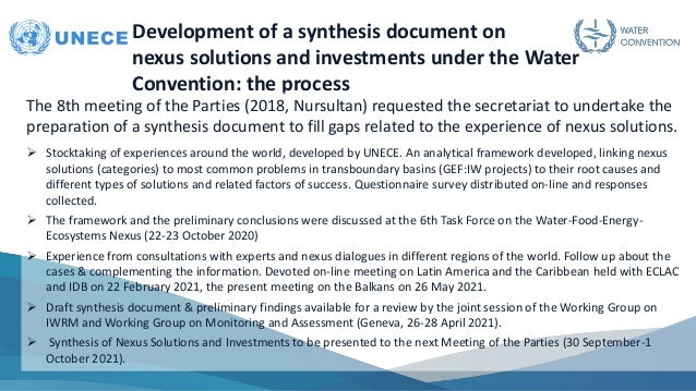Development of a synthesis document on nexus solutions and investments under the Water Convention: the process The 8th mee...