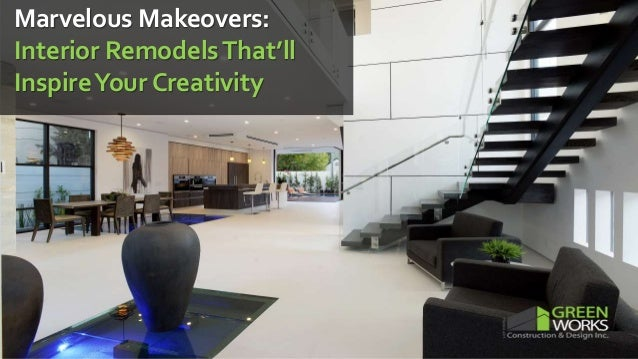 Marvelous Makeovers Interior Remodels Thatll Inspire Your Creativity