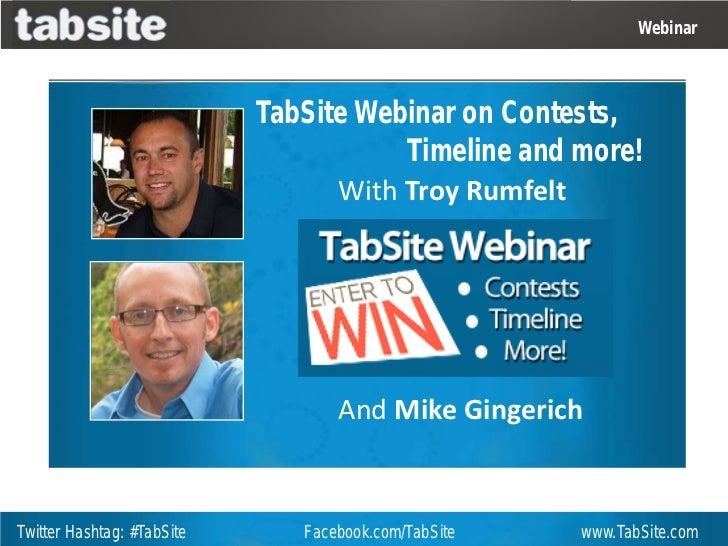 Webinar                            TabSite Webinar on Contests,                                       Timeline and more!  ...