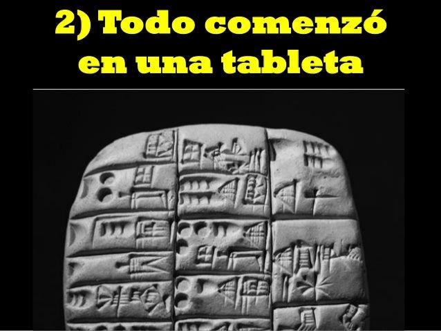2) Todo comenzó en una tableta