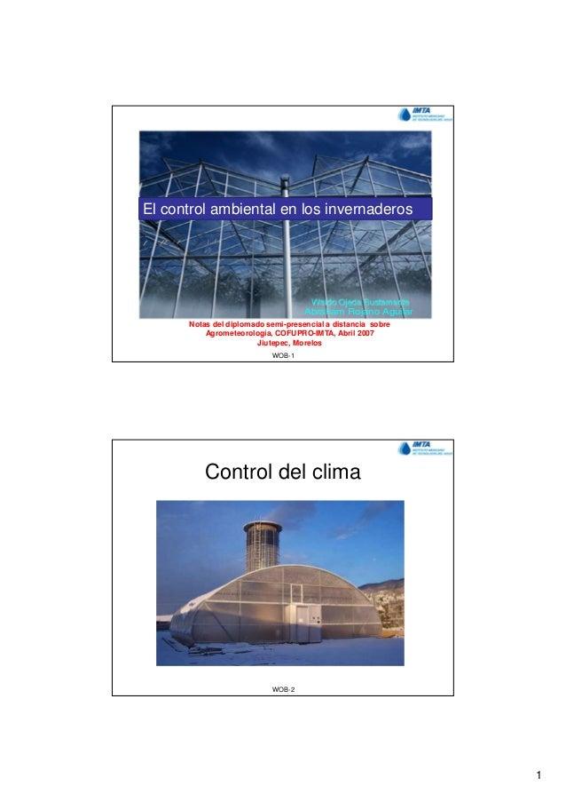 El control ambiental en los invernaderos                                    Abraham Rojano Aguilar      Notas del diplomad...
