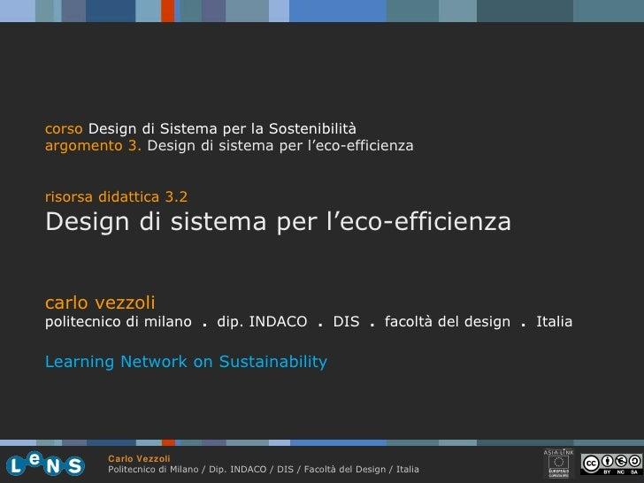 carlo vezzoli politecnico di milano  .  dip. INDACO  .   DIS  .  facoltà del design  .   Italia Learning Network on Sustai...