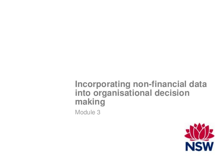 Incorporating non-financial datainto organisational decisionmakingModule 3